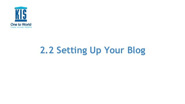 2.2 Setting Up Your Blog