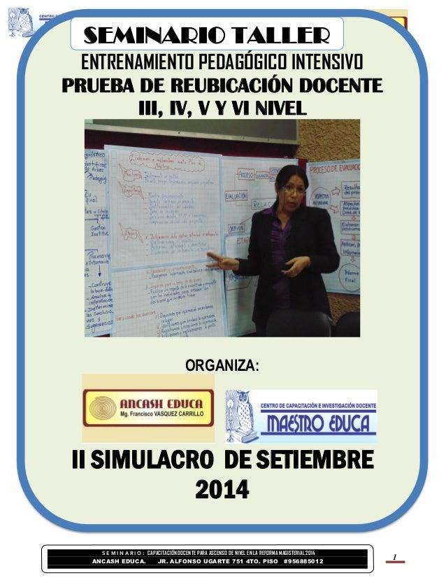 S EMINA R I O: CAPACITACIÓN DOCENTE PARA ASCENSO DE NIVEL EN LA REFORMA MAGISTERIAL 2014  ANCASH EDUCA. JR. ALFONSO UGARTE...
