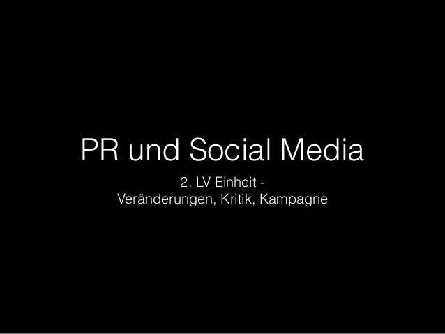 PR und Social Media  2. LV Einheit -  Veränderungen, Kritik, Kampagne