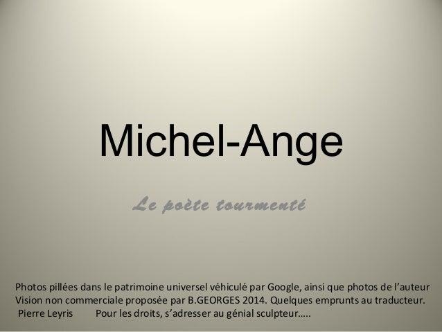 Michel-Ange Le poète tourmenté Photos pillées dans le patrimoine universel véhiculé par Google, ainsi que photos de l'aute...