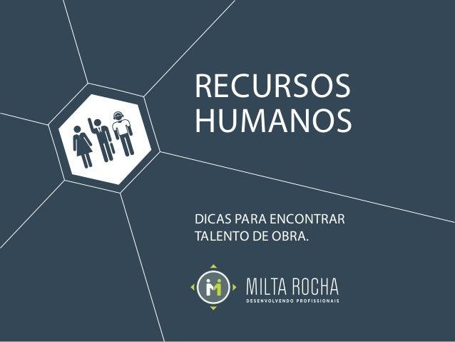 DICAS PARA ENCONTRAR TALENTO DE OBRA. RECURSOS HUMANOS