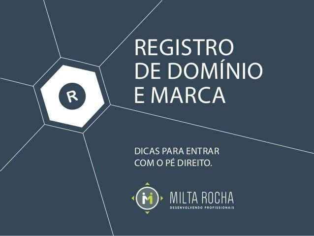 DICAS PARA ENTRAR COM O PÉ DIREITO. REGISTRO DE DOMÍNIO E MARCA