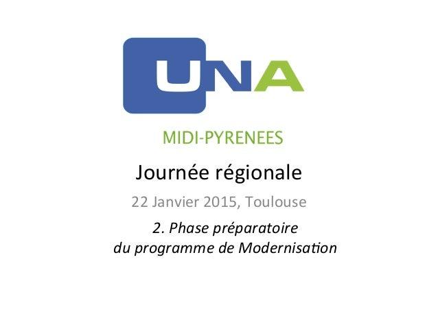 Journée  régionale   22  Janvier  2015,  Toulouse   2.  Phase  préparatoire     du  programme  de...