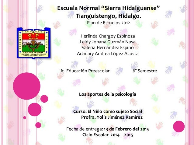 "Escuela Normal ""Sierra Hidalguense"" Tianguistengo, Hidalgo. Plan de Estudios 2012 Herlinda Chargoy Espinoza Leidy Johana G..."