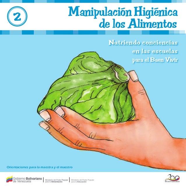 Manipulación Higiénica de los Alimentos Orientaciones para la maestra y el maestro 2