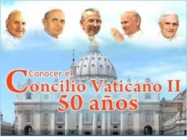 11 DE OCTUBRE 1962 11 DE OCTUBRE 2012 VATICANO II