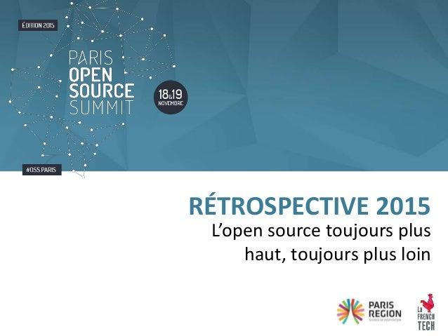 L'open source toujours plus haut, toujours plus loin RÉTROSPECTIVE 2015