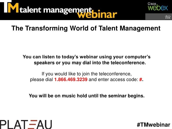The Transforming World of Talent Management<br />You can listen to today's webinar using your computer's speakers or you m...