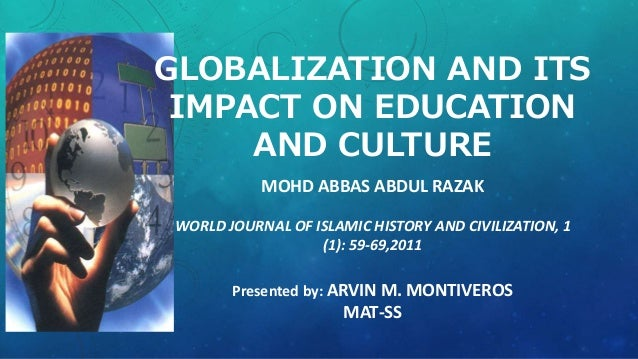 culture globalization and its impact on To globalization and its effect on individual identity abstract: as the  the other  hand she does so within the framework of the symbolic culture concept co.