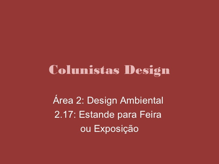 Colunistas DesignÁrea 2: Design Ambiental2.17: Estande para Feira      ou Exposição