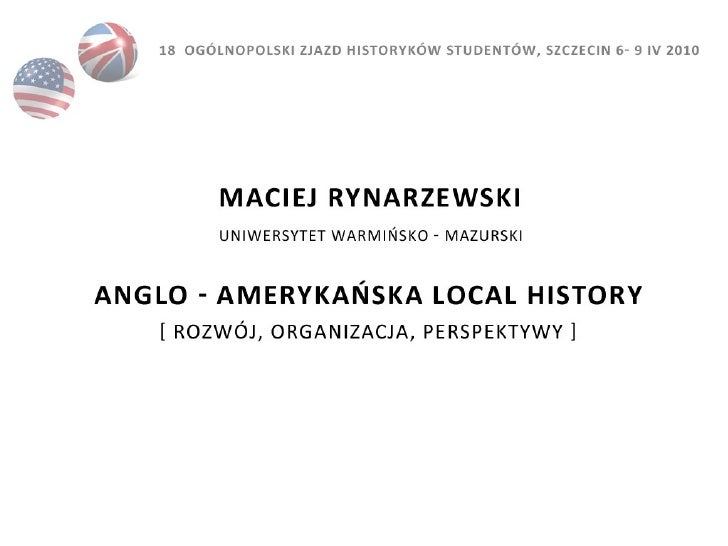 Czym jest Local History  Local history is the study of history in a geographically local context and it often concentrates...
