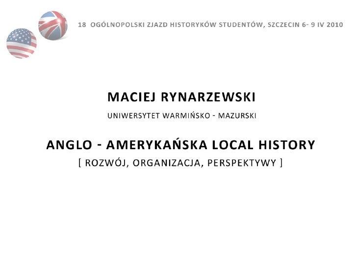 """Anglo - amerykańska """"local history"""" - rozwój, organizacja, perspektywy"""