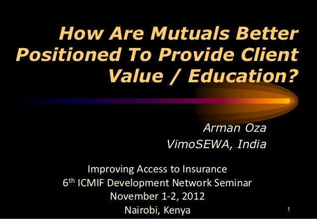 How Are Mutuals BetterPositioned To Provide Client         Value / Education?                             Arman Oza       ...