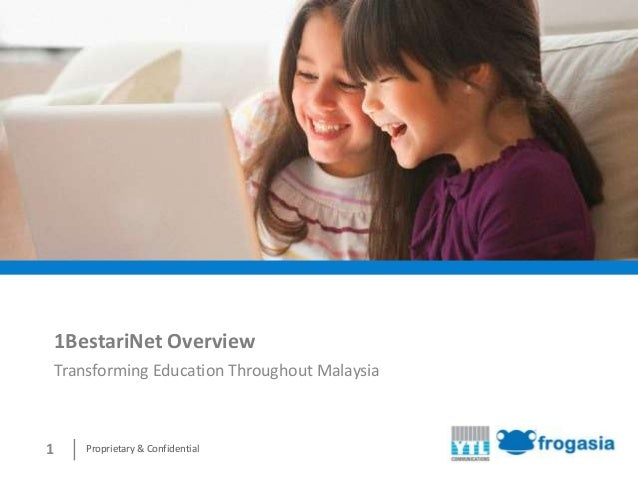 1BestariNet OverviewTransforming Education Throughout Malaysia1   Proprietary & Confidential