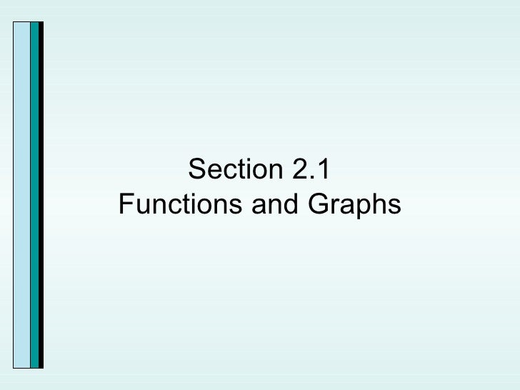 Section 2.1 Functions and Graphs