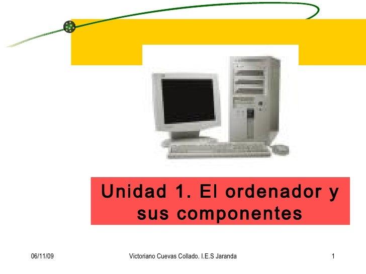 Unidad 1. El ordenador y sus componentes