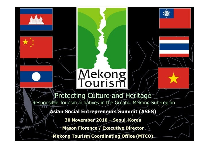 Protecting Culture and HeritageResponsible Tourism initiatives in the Greater Mekong Sub-region       Asian Social Entrepr...