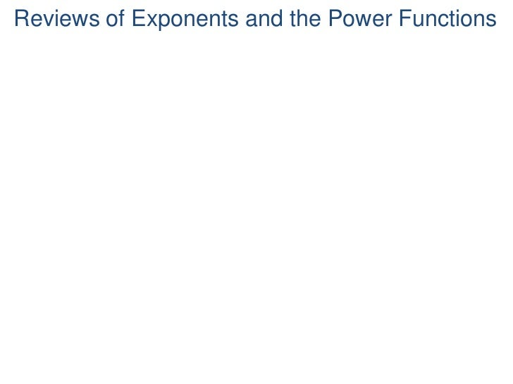 Reviews of Exponents and the Power Functions