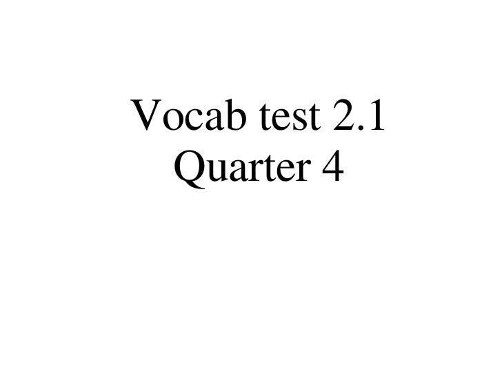 Vocab test 2.1 Quarter 4