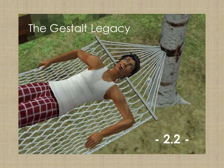 The Gestalt Legacy 2.2