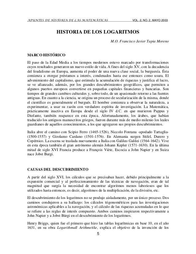 APUNTES DE HISTORIA DE LAS MATEMÁTICAS  VOL. 2, NO. 2, MAYO 2003  HISTORIA DE LOS LOGARITMOS M.O. Francisco Javier Tapia M...