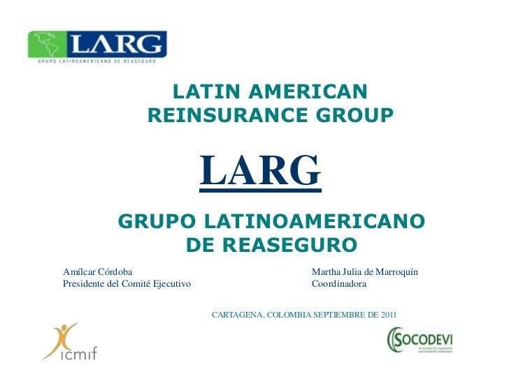 LATIN AMERICAN                    REINSURANCE GROUP                                  LARG             GRUPO LATINOAMERICAN...