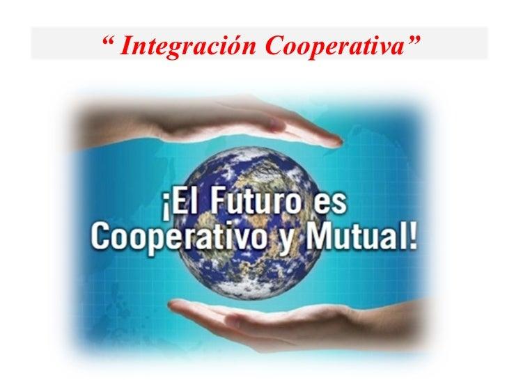 """  Integración Cooperativa"""