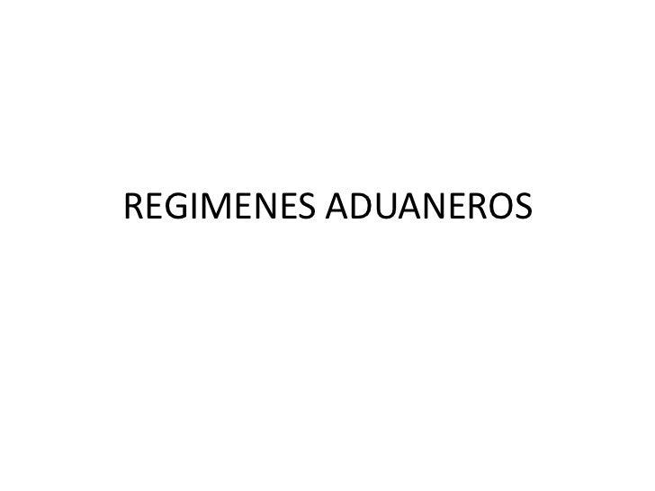 REGIMENES ADUANEROS<br />