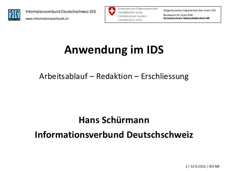 Hans Schürmann: GND, Anwendung im IDS Arbeitsablauf, Redaktion, Erschliessung