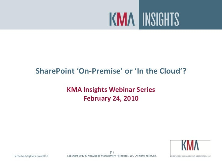 SharePoint On Premise or In the Cloud?                     SharePoint 'On-Premise' or 'In the Cloud'?                     ...