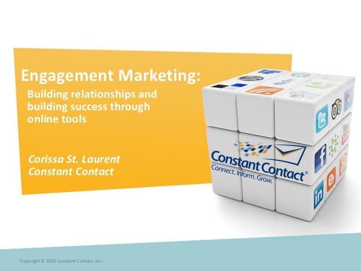 Engagement Marketing:   Building relationships and   building success through   online tools   Corissa St. Laurent   Const...