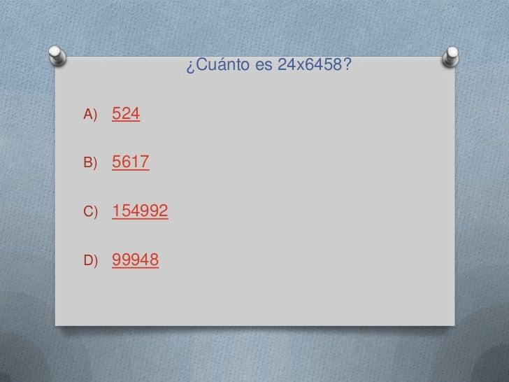 ¿Cuánto es 24x6458?A) 524B) 5617C) 154992D) 99948