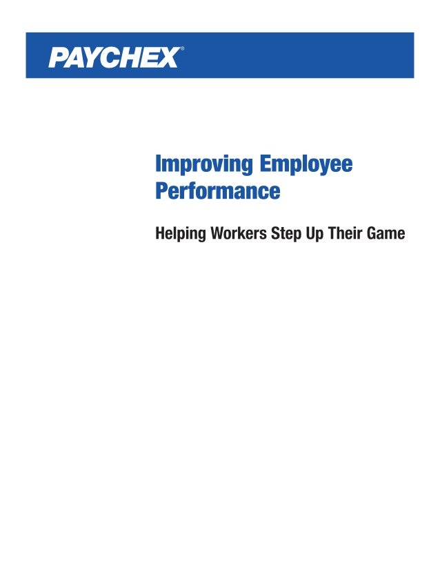 Improving Employee Performance - Helping Workers Step Up Their Game 1 Companies with engaged employees improve their opera...