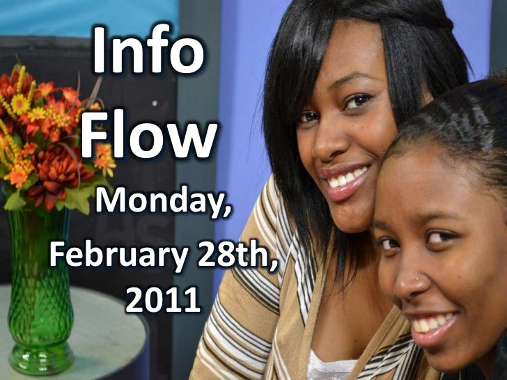 Info Flow<br />Monday,<br />February 28th, 2011<br />
