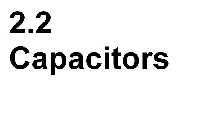 2.2 Capacitors