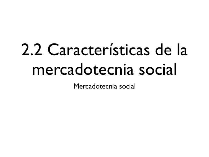 2.2 características de la mercadotecnia social.key