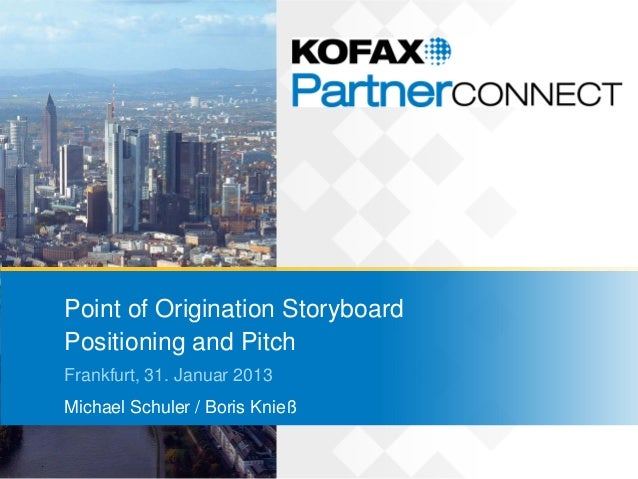 Point of Origination StoryboardPositioning and PitchFrankfurt, 31. Januar 2013Michael Schuler / Boris Knieß