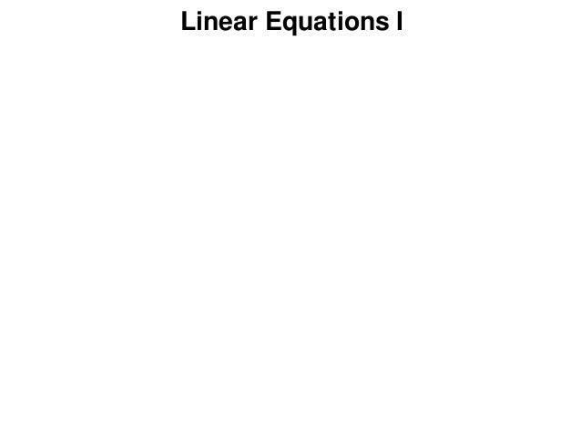 Linear Equations I