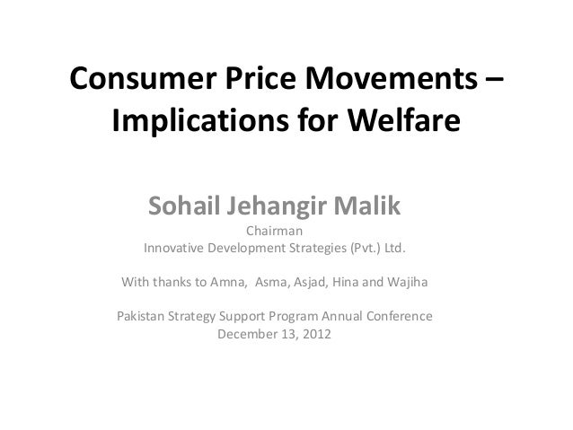 Consumer Price Movement: Implications for Welfare by Sohail Malik, Innovative Development Strategies Ltd