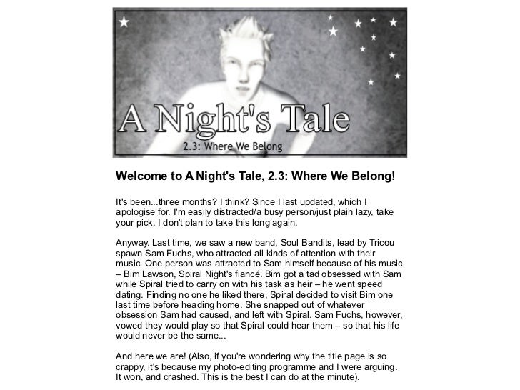Welcome to A Nights Tale, 2.3: Where We Belong!Its been...three months? I think? Since I last updated, which Iapologise fo...