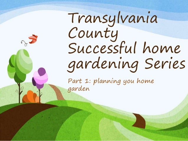 Transylvania County Successful home gardening Series Part 1: planning you home garden
