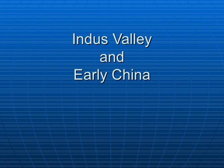 Indus Valley and Early China