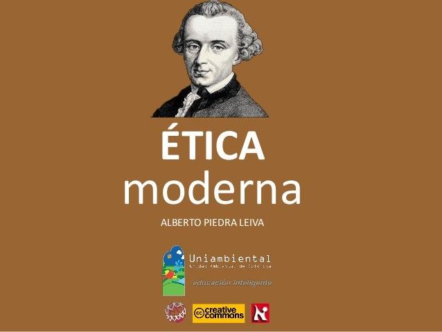ALBERTO PIEDRA LEIVA moderna ÉTICA