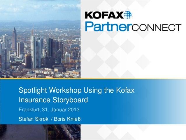 2.3 Kofax Partner Connect 2013 - Spotlight Workshop - Using the Kofax Insurance Storyboard