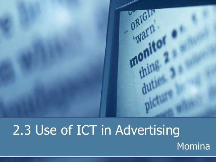 2.3 Use of ICT in Advertising                            Momina
