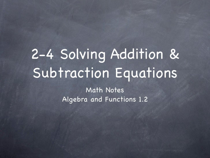 2-4 Solving Addition & Subtraction Equations            Math Notes     Algebra and Functions 1.2