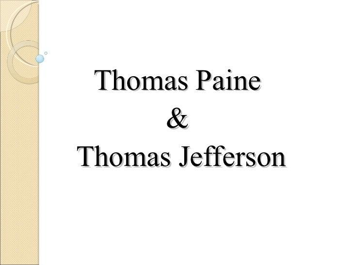 Thomas Paine      &Thomas Jefferson