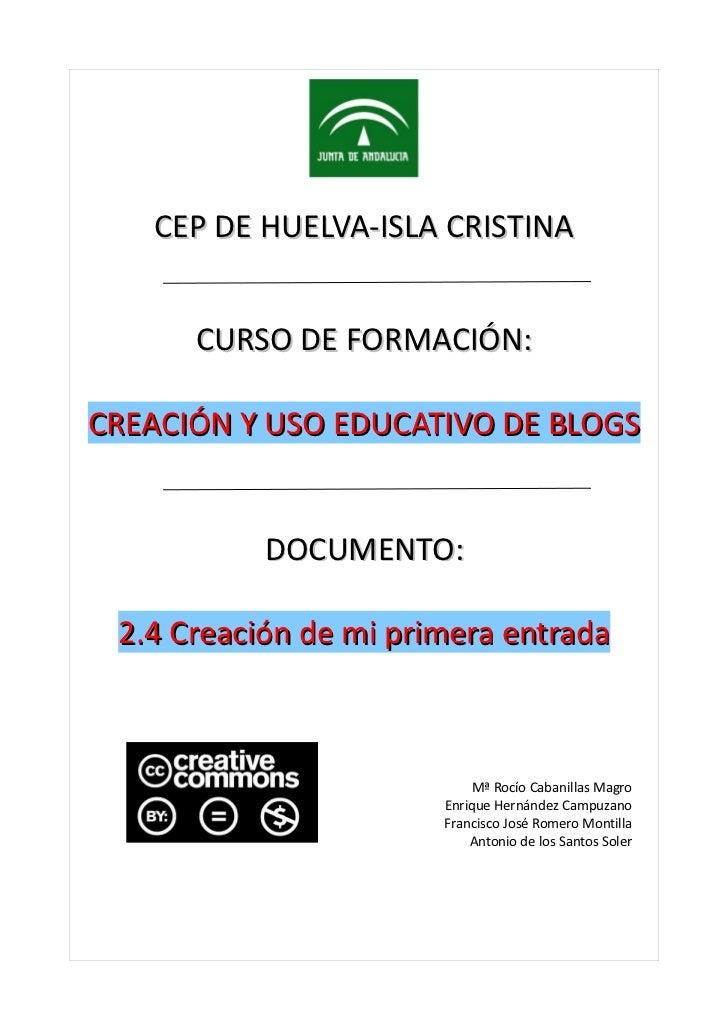 CEP DE HUELVA-ISLA CRISTINA      CURSO DE FORMACIÓN:CREACIÓN Y USO EDUCATIVO DE BLOGS           DOCUMENTO: 2.4 Creación de...