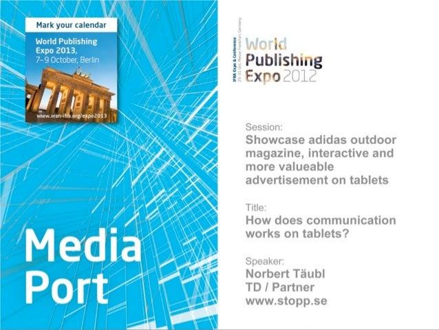 Media Port 2012, Session 2: How does communication works on tablets