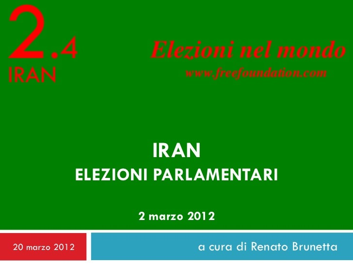 2.4IRAN                   Elezioni nel mondo                         www.freefoundation.com                    IRAN       ...